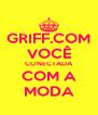 GRIFF.COM VOCÊ CONECTADA COM A MODA - Personalised Poster A4 size
