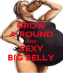 GROW A ROUND AND SEXY BIG BELLY - Personalised Poster A4 size