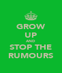 GROW UP AND STOP THE RUMOURS - Personalised Poster A4 size