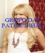 GRUPO DAS PATRICINHAS    - Personalised Poster A4 size