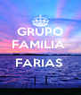 GRUPO FAMILIA   FARIAS   - Personalised Poster A4 size