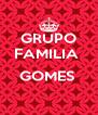 GRUPO FAMILIA   GOMES   - Personalised Poster A4 size