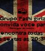 Grupo Fathi girlz convida voce para Participar do nosso  encontra todas  as sextas as 20;30 - Personalised Poster A4 size