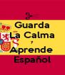 Guarda La Calma y Aprende  Español - Personalised Poster A4 size