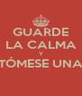 GUARDE LA CALMA Y TÓMESE UNA  - Personalised Poster A4 size