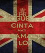 GUE CINTA MATI  SAMA   LO - Personalised Poster A4 size