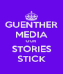 GUENTHER MEDIA OUR STORIES STICK - Personalised Poster A4 size
