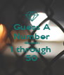 Guess A Number Between 1 through  50 - Personalised Poster A4 size