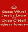 Guess What? Jessica Lowe AND Chloe O'Neill Bestiesss forever<3 - Personalised Poster A4 size
