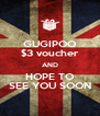 GUGIPOO $3 voucher AND HOPE TO SEE YOU SOON - Personalised Poster A4 size