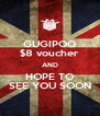 GUGIPOO $8 voucher AND HOPE TO SEE YOU SOON - Personalised Poster A4 size