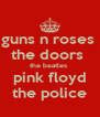 guns n roses  the doors  the beatles  pink floyd the police - Personalised Poster A4 size