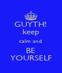 GUYTH! keep calm and BE YOURSELF - Personalised Poster A4 size