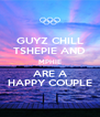 GUYZ CHILL TSHEPIE AND MPHIE ARE A HAPPY COUPLE - Personalised Poster A4 size
