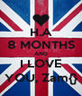 H.A 8 MONTHS AND I LOVE YOU, Zam{} - Personalised Poster A4 size