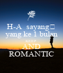 H-A  sayang💐 yang ke 1 bulan KEEP AND ROMANTIC - Personalised Poster A4 size