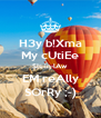 H3y b!Xma My cUtiEe SIs-in-lAw EM reAlly SOrRy ;-) - Personalised Poster A4 size
