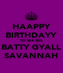 HAAPPY BIRTHDAYY TO MA BIG BATTY GYALL SAVANNAH - Personalised Poster A4 size