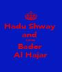 Hadu Shway  and  Love  Bader  Al Hajar - Personalised Poster A4 size