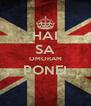 HAI SA OMORAM PONEI  - Personalised Poster A4 size