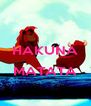 HAKUNA  MATATA  - Personalised Poster A4 size