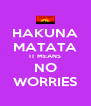HAKUNA MATATA IT MEANS NO WORRIES - Personalised Poster A4 size