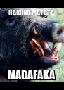 HAKUNA MATATA MADAFAKA - Personalised Poster A4 size