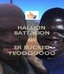 HALLION BATTALION GET ER BUCKED YEOOOOOOO - Personalised Poster A4 size