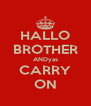 HALLO BROTHER ANDyas CARRY ON - Personalised Poster A4 size