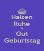 Halten Ruhe & Gut Geburtstag - Personalised Poster A4 size