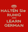 HALTEN Sie  RUHIG AND LEARN GERMAN - Personalised Poster A4 size