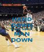 HAND DOWN BANG! BANG! MAN DOWN - Personalised Poster A4 size