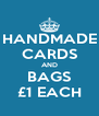 HANDMADE CARDS AND BAGS £1 EACH - Personalised Poster A4 size