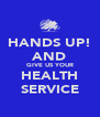 HANDS UP! AND GIVE US YOUR HEALTH SERVICE - Personalised Poster A4 size