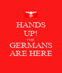 HANDS UP! THE GERMANS ARE HERE - Personalised Poster A4 size