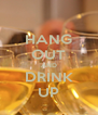 HANG OUT AND DRINK UP - Personalised Poster A4 size