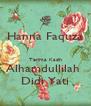 Hanna Faquza  Terima Kasih Alhamdullilah  Didi Yati - Personalised Poster A4 size