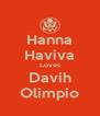 Hanna Haviva Loves Davih Olimpio - Personalised Poster A4 size