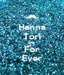 Hanna Tori BFF For Ever - Personalised Poster A4 size
