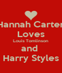 Hannah Carter Loves Louis Tomlinson and  Harry Styles - Personalised Poster A4 size