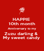 HAPPIE  10th month Anniversary to my Zuzu darling &  My sweet candy  - Personalised Poster A4 size
