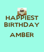 HAPPIEST BIRTHDAY  AMBER  - Personalised Poster A4 size