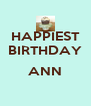 HAPPIEST BIRTHDAY  ANN  - Personalised Poster A4 size