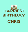HAPPIEST BIRTHDAY  CHRIS  - Personalised Poster A4 size