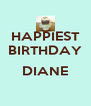 HAPPIEST BIRTHDAY  DIANE  - Personalised Poster A4 size