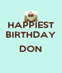 HAPPIEST BIRTHDAY  DON  - Personalised Poster A4 size