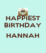 HAPPIEST BIRTHDAY  HANNAH  - Personalised Poster A4 size