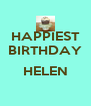 HAPPIEST BIRTHDAY  HELEN  - Personalised Poster A4 size