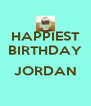 HAPPIEST BIRTHDAY  JORDAN  - Personalised Poster A4 size
