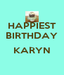 HAPPIEST BIRTHDAY  KARYN  - Personalised Poster A4 size